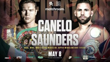 Canelo vs Saunders May 8 DAZN UK
